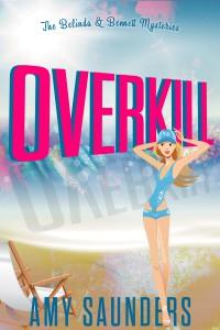 Overkill (The Belinda & Bennett Mysteries, Book Four)
