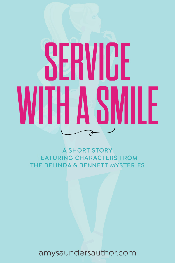 Service With a Smile | A short story featuring characters from the cozy mystery series, The Belinda & Bennett Mysteries.