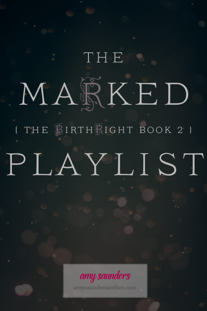 The Marked (The Birthright Book 2) Playlist