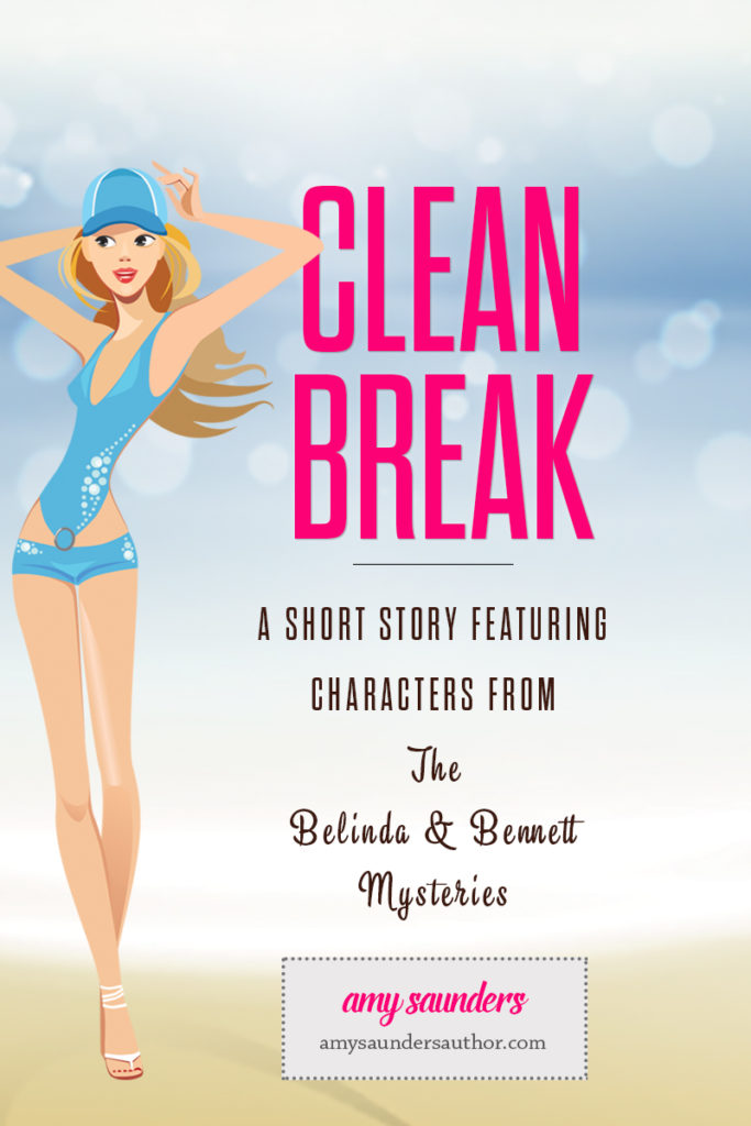Clean Break | A short story featuring characters from The Belinda & Bennett Mysteries.