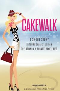 Cakewalk (A Belinda & Bennett Short Story)