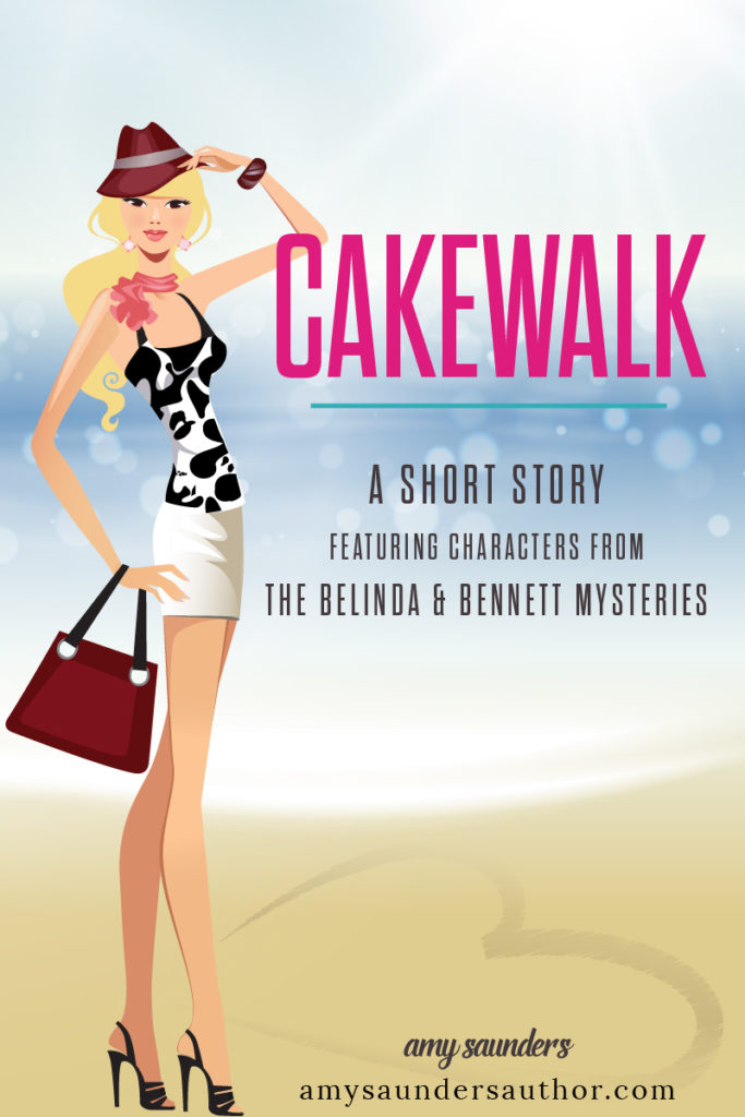 Cakewalk | A short story featuring characters from The Belinda & Bennett Mysteries.