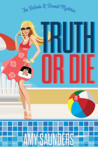 Truth or Die (The Belinda & Bennett Mysteries, Book Six)