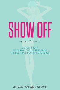 Show Off (A Belinda & Bennett Short Story)